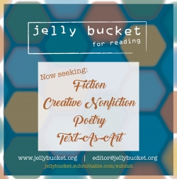 Jelly Bucket: Submissions Now OPEN!
